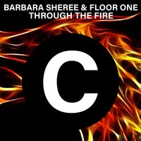 Through the Fire — Barbara Sheree, Floor One