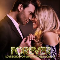 Forever (Love Song for Unforgettable Moments) — сборник