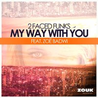 My Way With You — Zoe Badwi, 2 Faced Funks