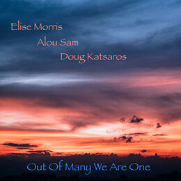 Out of Many We Are One — Doug Katsaros, Elise Morris, Alou Sam