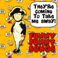 They're Coming To Take Me Away! Funny Funny Songs — сборник