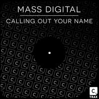 Calling out Your Name — Mass Digital