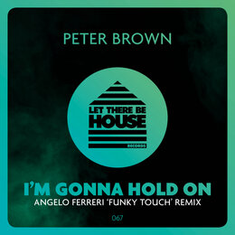 I'm Gonna Hold On — Peter Brown