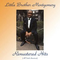 Remastered Hits — Little Brother Montgomery