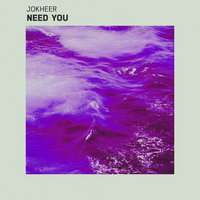 Need You — Jokheer