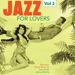 Jazz for Lovers, Vol. 2 — Paul Smith, Johnny Mathis