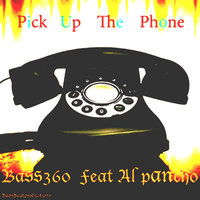 Pick up the Phone — Bas360, Bas360 feat. Al pancho