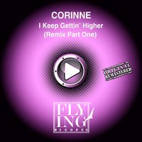 I Keep Gettin' Higher — Corinne
