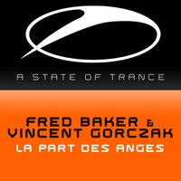 La Part des Anges — Fred Baker, Vincent Gorczak
