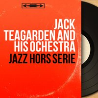 Jazz hors série — Jack Teagarden and His Ochestra