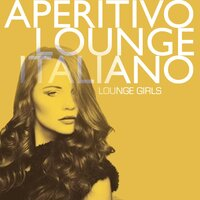 Aperitivo Lounge Italiano — Lounge Girls