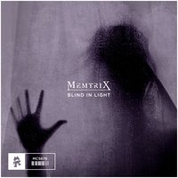 Blind in Light — Memtrix