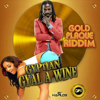 Gyal a Wine - Single — Gyptian