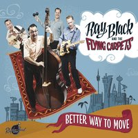 Better Way to Move — Ray Black & The Flying Carpets