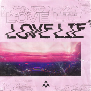 Alex Mattson, Nevve, Shane Moyer - Love Lie