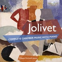 Jolivet: Complete Chamber Music with Piano — Filippo Farinelli
