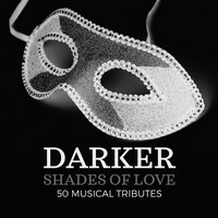 Darker Shades of Love: 50 Musical Tributes — сборник