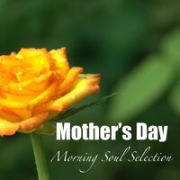 Mother's Day Morning Soul Selection — сборник