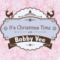 It's Christmas Time with Bobby Vee — Bobby Vee