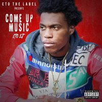 Come up Music — C.T.O EJ
