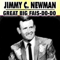 Great Big Fais-Do-Do — Jimmy C. Newman