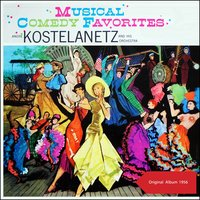 Musical Comedy Favorites — Andre Kostelanetz & His Orchestra, Джордж Гершвин, Ирвинг Берлин