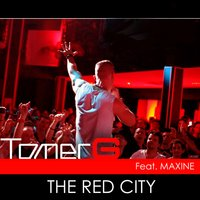The Red City — Tomer G, Maxine
