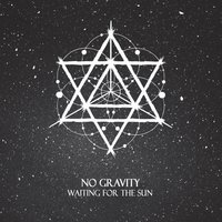 Waiting for the Sun — No Gravity