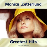Monica Zetterlund Greatest Hits — Monica Zetterlund