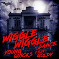 Wiggle Wiggle Dance — Young Quicks, Goldy