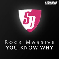 You Know Why — Rock Massive