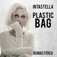 Plastic Bag - Remastered — Intastella