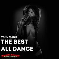 The Best All Dance — Tony Magik, Don Omar, Kim, Lucenzo, J-King, German Leguizamon