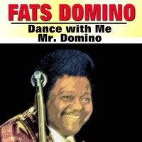 Dance with Me Mr. Domino — Fats Domino