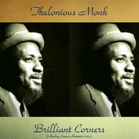 Brilliant Corners — Thelonious Monk, Sonny Rollins / Oscar Pettiford / Max Roach / Clark Terry / Paul Chambers
