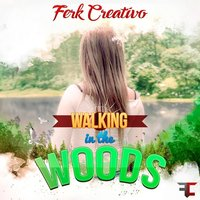 Walking in the Woods — Ferk Creativo