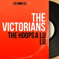 The Hoops a Lu Lu — The Victorians