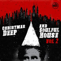 Christmas Deep and Soulful House, Vol. 2 — сборник
