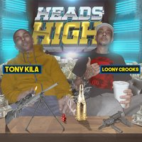 Heads High — Loony Crooks, Tony Kila