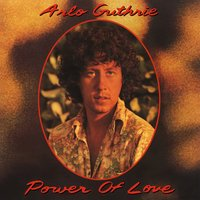 Power of Love — Arlo Guthrie