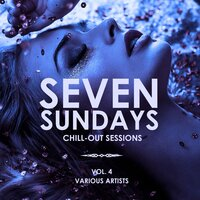 Seven Sundays (Chill Out Sessions), Vol. 4 — сборник