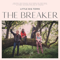 The Breaker — Little Big Town