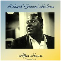 "After Hours — Richard ""Groove"" Holmes"
