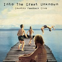 Into the Great Unknown — Country Feedback Club