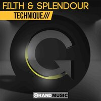 Technique — Filth, Splendour