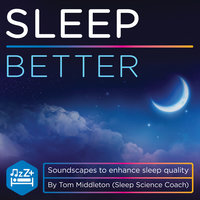 Sleep Better — Tom Middleton