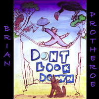 Don't Look Down — Brian Protheroe