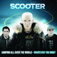 Jumping All Over The World - Whatever You Want — Scooter