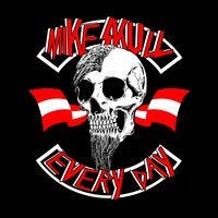 Every Day — Mike Skull