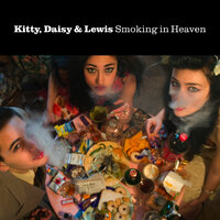 Smoking in Heaven — Kitty, Daisy & Lewis